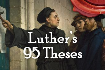 The 95 Theses that Changed the World (Life of Luther Part 2)