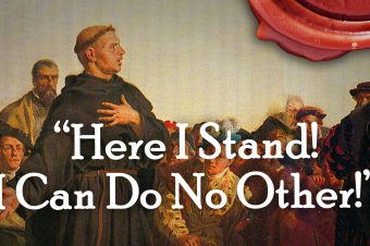 """Here I Stand, I Can Do No Other!"" – (Life of Luther Part 3)"